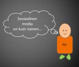 Sosiaalinen media on kuin nainen