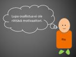 Lupa osallistua ei ole riittävä motivaatiotekijä